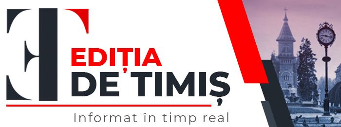 Editia de Timis - Informat în timp real